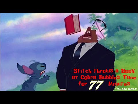 Stitch throws a Book at Cobra Bubbles' Face for 77 Minutes (The Epic Sequel)