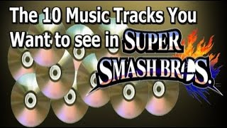 The 10 Music Tracks You Want to See in Super Smash Bros. for the WiiU