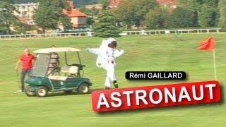 Astronaut (Rémi GAILLARD)