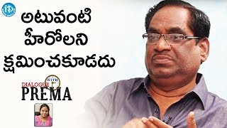 Should Not Forgive Those Young Heroes who skipped Dasari'..