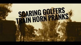 SCARING GOLFERS TRAIN HORN PRANKS COMPILATION