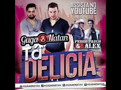 Ta delicia - Guga & Natan feat Pedro Paulo & Alex (Lyric Video)