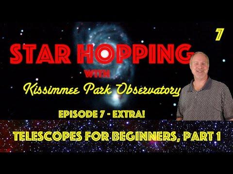 Star Hopping #7 - Telescopes for Beginners, Part 1