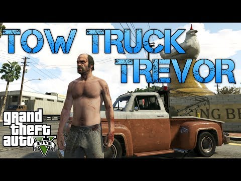 Grand Theft Auto V | TOW TRUCK TREVOR | The Adventures of Betsy