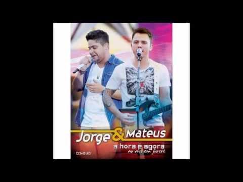 CD Completo | Jorge e Mateus | A Hora é Agora