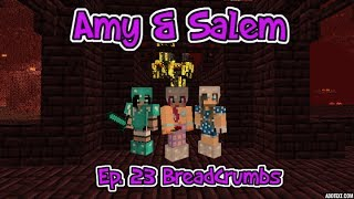 Minecraft PC Amy & Salem Ep. 23 Breadcrumbs