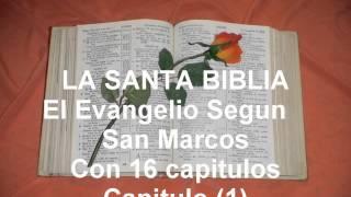 LA SANTA BIBLIA. El Evangelio Segun San Marcos , Con 16