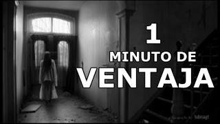 HISTORIA DE TERROR: 1 Minuto De Ventaja (Nuevo Crepypasta