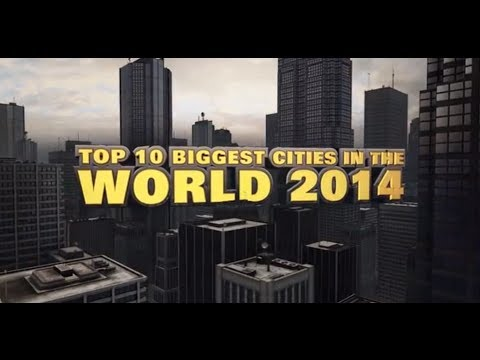 Top Ten Biggest Cities in the World 2014