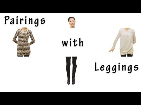 Pairings with Leggings
