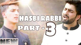 HASBI RABBI JALLALLAH PART 3| DANISH F DAR | DAWAR FAROOQ | BEST NAAT | 2018 | HD