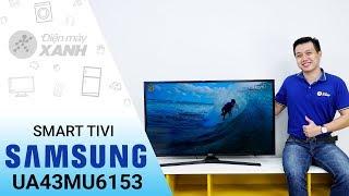 Smart Tivi Samsung 4K UA43MU6153 - Tinh tế trên từng đường cong | Điện máy XANH