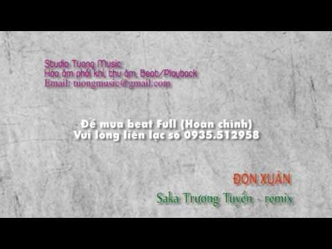 [Beat] Đón xuân Remix (Saka Trương Tuyền)