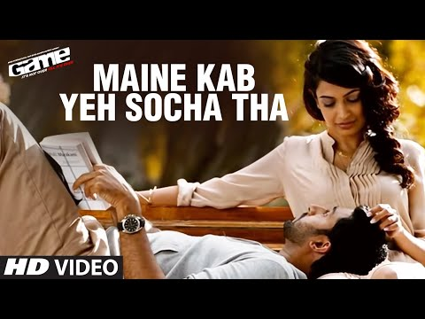 Maine yeh Kab Socha tha-Game Hindi Movie Song