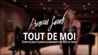 Princess Sarah feat. Zili - Tout de moi - Cover John Legend