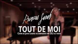 Princess Sarah feat. Zili - Tout de moi - Cover John Legend