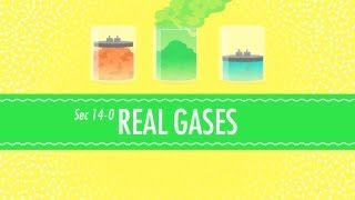 Real Gases: Crash Course Chemistry #14