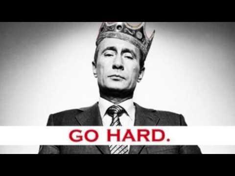 Go hard like Vladimir Putin