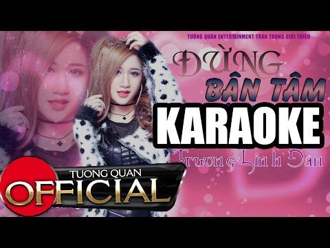 Đừng Bận Tâm Em | Trương Linh Đan [Karaoke /Tone Nam ]