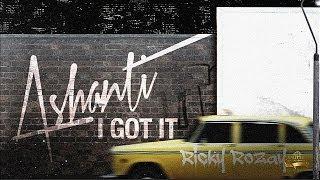 Ashanti - I Got It (feat Rick Ross)