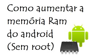 Como Aumentar A Memória Ram Do Android (Sem Root) #1