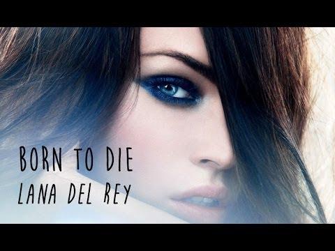 Lana Del Rey Born To Die (TRADUÇÃO) TRILHA SONORA EM FAMÍLIA