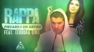 RAPPA feat. Teodora Dinu - Fiecare-i Un Artist