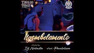 NGOMBELAMENTO - Edivaldo Prince Feat Paulelson & DJ Nelasta (Aúdio)