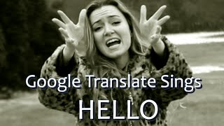 "Google Translate Sings: ""Hello"" by Adele"