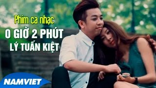 Phim Ca Nhạc 0 Giờ 2 Phút - Lý Tuấn Kiệt HKT [MUSIC FILM HD OFFICIAL]