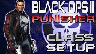 "BO2 ""THE PUNISHER"" - Class Setup ""ANY GUN, ANY TIME"" (Black Ops 2) ""Call of Duty"""