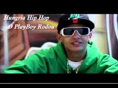 ♥ Hungria Rip Rop ♥ O PlayBoy Rodou ♥