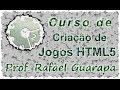 Vídeo Aula - Curso Criação de Jogos em HTML5 - Engine Construct 2 / TV Guarapa