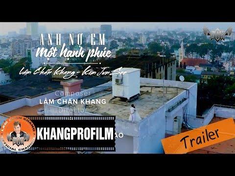 [Trailer] Anh Nợ Em Một Hạnh Phúc - Lâm Chấn Khang ft. Kim Jun See