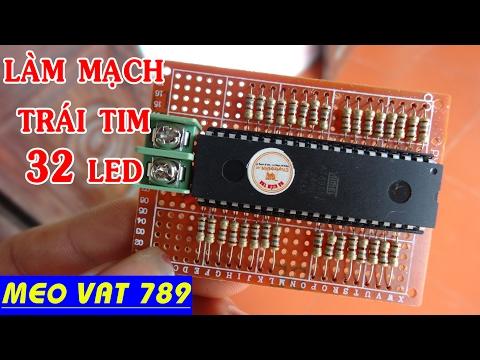 Cách làm mạch TRÁI TIM 32 LED - How heart controller 32 leds