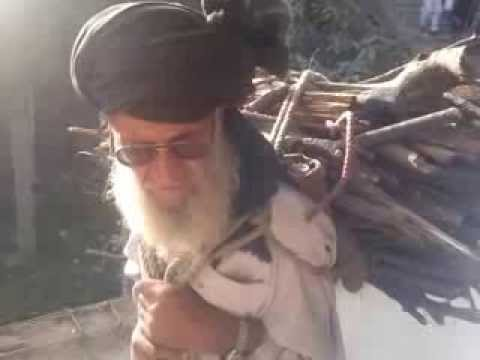 80 year old Pathan carrying 40kg of Wood for Miles and for Years in Khuiratta 141213