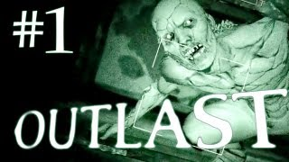 Outlast Gameplay Walkthrough - Part 1 - THE HORROR BEGINS HERE!