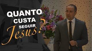 08/09/18 - Quanto custa seguir Jesus? - Pr. Clemente Ramos