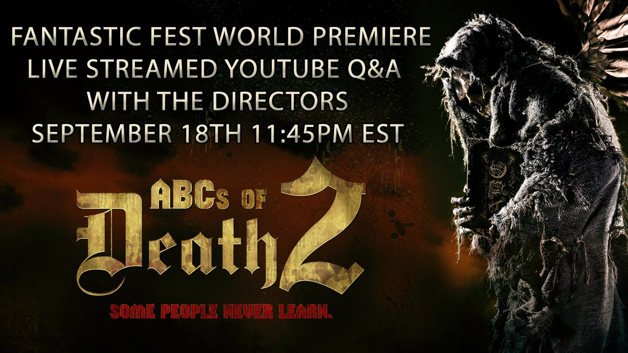 ABCs OF DEATH 2 - FANTASTIC FEST 2014 WORLD PREMIERE Q&A