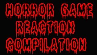 Horror Game Reaction Compilation #1