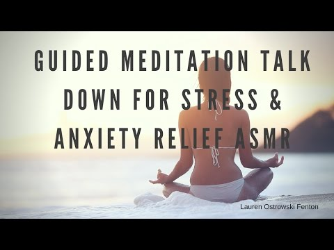 Guided Meditation talk down for Stress & Anxiety Relief ASMR
