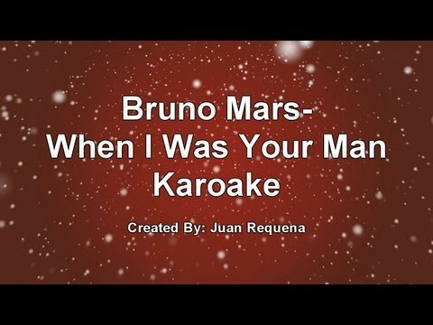 Bruno Mars - When I Was Your Man Official Karaoke Lyrics Instrumental