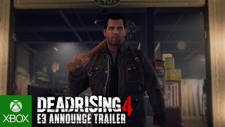 Dead Rising 4 - E3 2016 Bejelentés Trailer