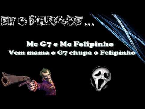 Mc G7 e Mc Felipinho - Vem mama o G7 chupa o Felipinho