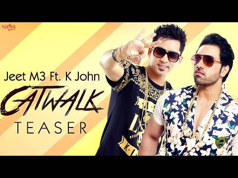 Catwalk - Jeet M3 FT. K John - Official Teaser - Punjabi Songs 2015 / 2016