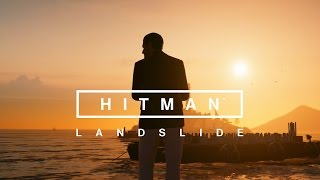 HITMAN - Landslide Reveal