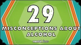 29 Misconceptions About Alcohol: Mental Floss