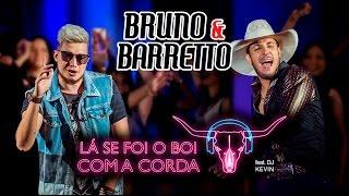 Bruno e Barretto - Lá se foi o Boi com a Corda - Youtube
