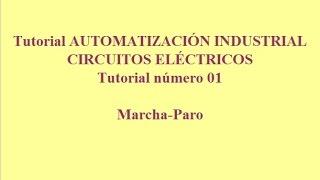 Tutorial01. Automatización Industrial. Esquemas Eléctricos