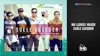 Suele Suceder Piso21 Ft Nicky Jam Video Con Letra